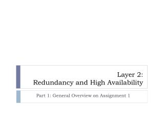 Layer 2:  Redundancy and High Availability