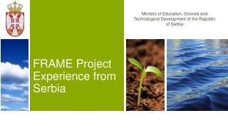FRAME Project  Experience  from Serbia