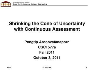 Shrinking the Cone of Uncertainty  with  Continuous  Assessment