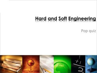 Hard and Soft Engineering