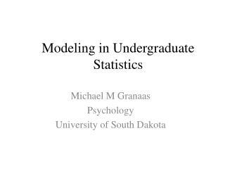Modeling in Undergraduate Statistics