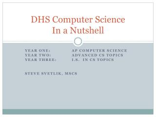 DHS Computer Science In a Nutshell