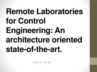 Remote Laboratories for Control Engineering: An architecture oriented state-of-the-art.