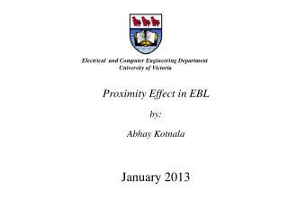 Proximity Effect in EBL by: Abhay Kotnala January  2013