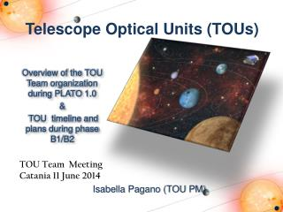 Telescope Optical  Units  ( TOUs)
