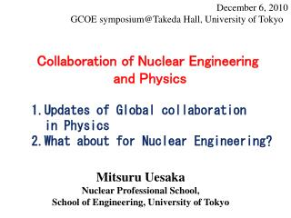 December 6,  2010 GCOE  symposium@Takeda Hall, University of Tokyo