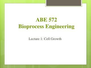 ABE 572 Bioprocess Engineering