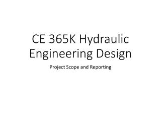 CE 365K Hydraulic Engineering Design