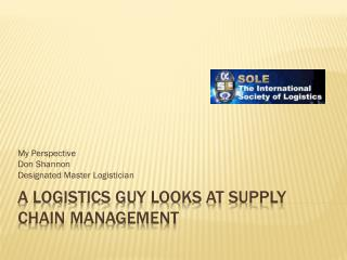 A Logistics Guy looks at Supply Chain Management