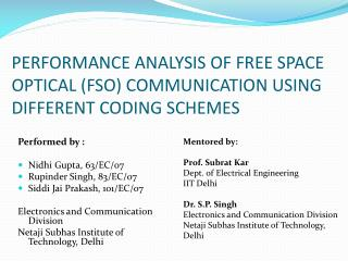 PERFORMANCE ANALYSIS OF FREE SPACE OPTICAL (FSO) COMMUNICATION USING DIFFERENT CODING SCHEMES