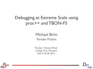 Debugging at Extreme Scale using  proc ++ and TBON-FS