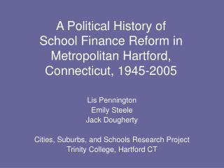 A Political History of  School Finance Reform in Metropolitan Hartford, Connecticut, 1945-2005