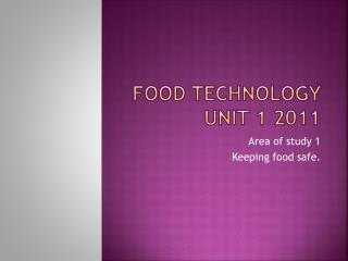 Food Technology Unit 1 2011