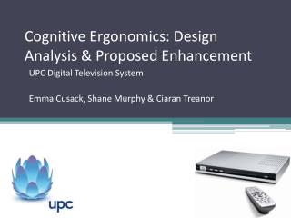 Cognitive Ergonomics: Design Analysis & Proposed Enhancement