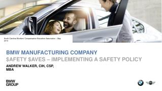 BMW Manufacturing Company $ afety  $ aves  – implementing a safety policy