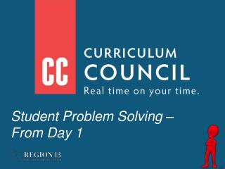 Student Problem Solving –  From Day 1