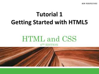 Tutorial 1 Getting Started with HTML5