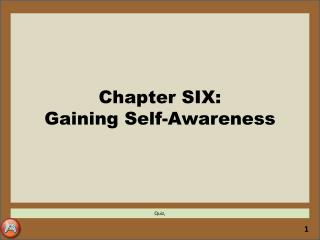 Chapter SIX: Gaining Self-Awareness