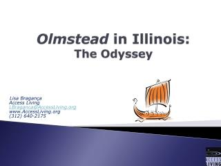 Olmstead  in Illinois: The Odyssey