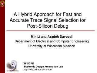 A Hybrid Approach for Fast and Accurate Trace Signal Selection for Post-Silicon Debug