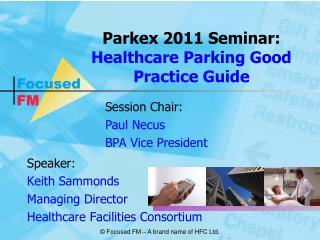 Parkex 2011 Seminar: Healthcare Parking Good Practice Guide