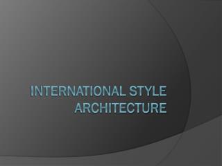International Style Architecture
