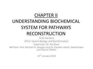 CHAPTER II UNDERSTANDING BIOCHEMICAL SYSTEM FOR PATHWAYS RECONSTRUCTION