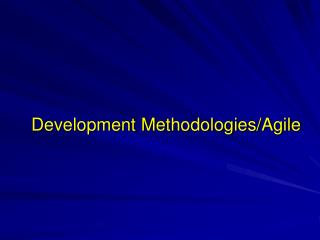 Development Methodologies/Agile