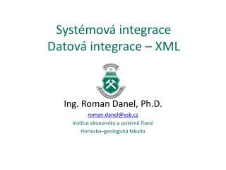 Syst�mov� integrace Datov� integrace � XML