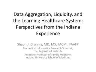 Shaun J. Grannis, MD, MS, FACMI, FAAFP