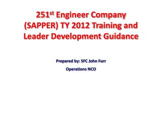251 st  Engineer Company (SAPPER) TY 2012 Training  and Leader Development Guidance