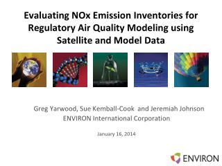 Greg  Yarwood, Sue  Kemball-Cook   and Jeremiah Johnson  ENVIRON International Corporation