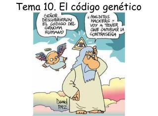 Tema 10. El c digo gen tico