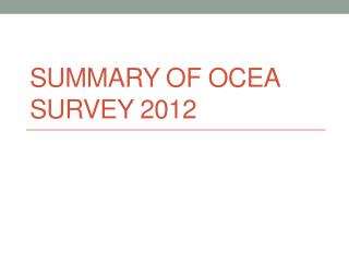 Summary of OCEA Survey  2012
