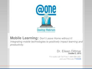 Dr. Eileen Dittmar  October 2, 2012 For audio call Toll Free 1 - 888-886-3951