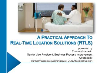 A Practical Approach To  Real-Time Location Solutions (RTLS)