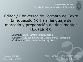 Alumno:  José Ramón Iglesias Bello Director:  Dr. José Baltasar García Perez-Schofield