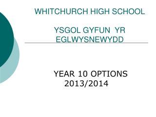 WHITCHURCH HIGH SCHOOL YSGOL GYFUN  YR EGLWYSNEWYDD