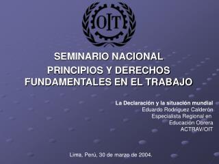 SEMINARIO NACIONAL PRINCIPIOS Y DERECHOS FUNDAMENTALES EN EL TRABAJO