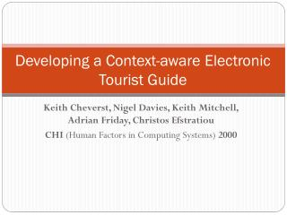 Developing a Context-aware Electronic Tourist  Guide
