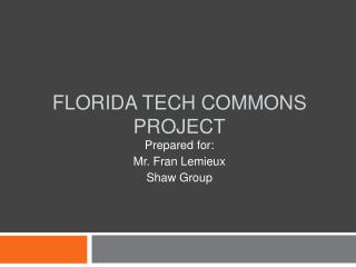 Florida Tech Commons project