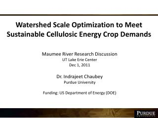 Watershed Scale Optimization to Meet Sustainable Cellulosic Energy Crop Demands