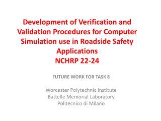 FUTURE WORK FOR TASK 8 Worcester  Polytechnic Institute Battelle Memorial Laboratory