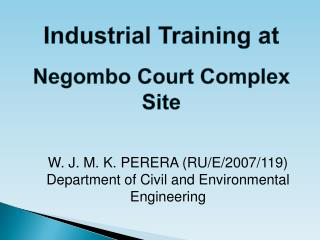 W. J. M. K. PERERA (RU/E/2007/119) Department of Civil and Environmental Engineering