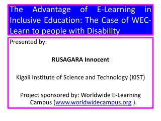 Presented by: RUSAGARA Innocent  Kigali Institute of Science and Technology (KIST)