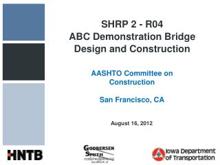 SHRP 2 - R04  ABC Demonstration Bridge Design and Construction