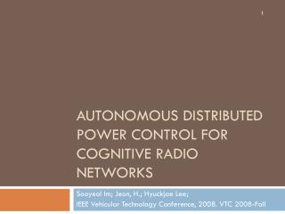 Autonomous Distributed Power Control for Cognitive Radio Networks