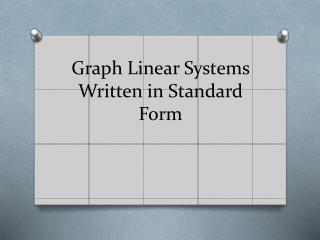 Graph Linear Systems Written in Standard Form