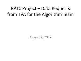 RATC Project – Data Requests from TVA for the Algorithm Team