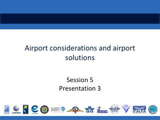 Airport  considerations and airport solutions